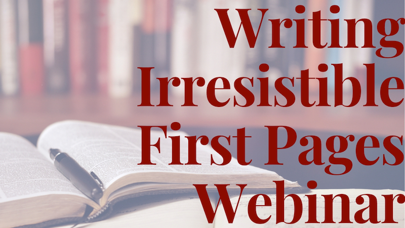 first pages webinar, writing webinar, novel webinar, novel beginning webinar